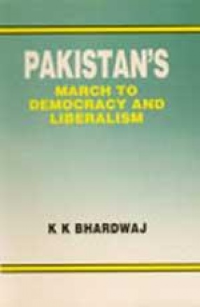 Pakistan's March to Democracy and Liberalism