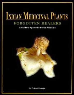 Indian Medicinal Plants: Forgotten Healers
