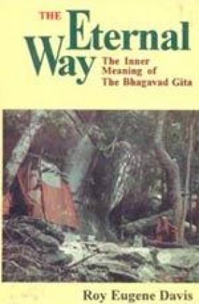 The Eternal Way: The Inner Meaning of the Bhagavad Gita