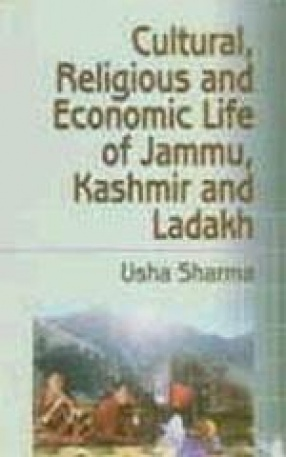 Cultural, Religious and Economic Life of Jammu, Kashmir and Ladakh