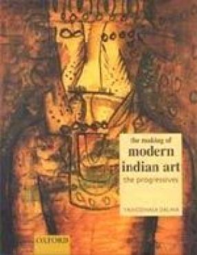 The Making of Modern Indian Art: The Progressives