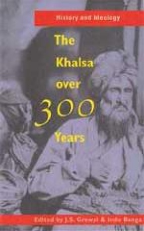 History and Ideology: The Khalsa over 300 Years