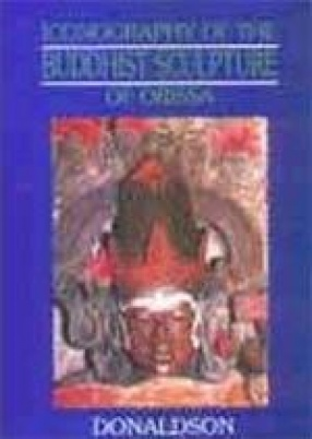 Iconography of the Buddhist Sculpture of Orissa (In 2 Volumes)
