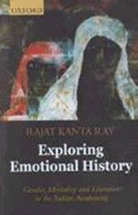 Exploring Emotional History: Gender, Mentality and Literature in the Indian Awakening