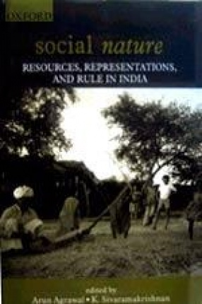 Social Nature: Resources, Representations, and Rule in India