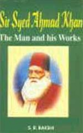 Sir Syed Ahmad Khan: The Man and his Works
