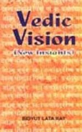 Vedic Vision: New Insights