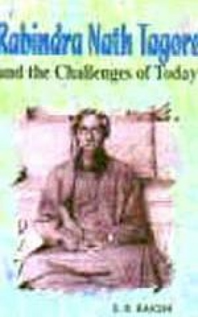 Rabindra Nath Tagore and the Challenges of Today