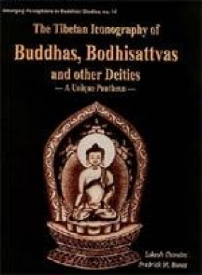 The Tibetan Iconography of Buddhas, Bodhisattvas and other Deities