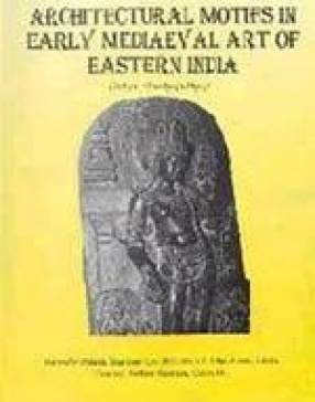 Architectural Motifs in Early Mediaeval Art of Eastern India (Pala-Sena Period)