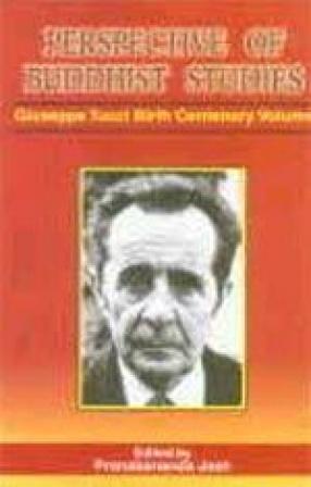 Perspective of Buddhist Studies (Giuseppe Tucci Birth Centenary Volume, Indo-Tibetan Studies Series
