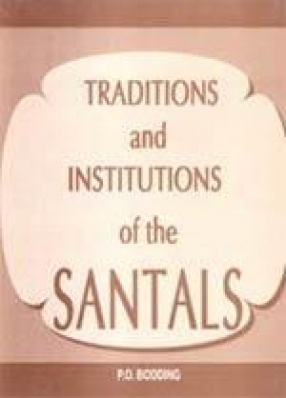 Traditions and Institutions of the Santals