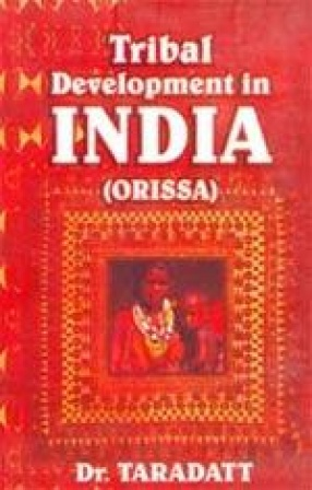 Tribal Development in India: With Special Reference to Orissa