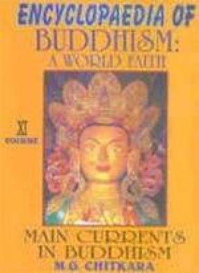 Encyclopaedia of Buddhism: A World Faith : Main Currents in Buddhism (Volume XI)