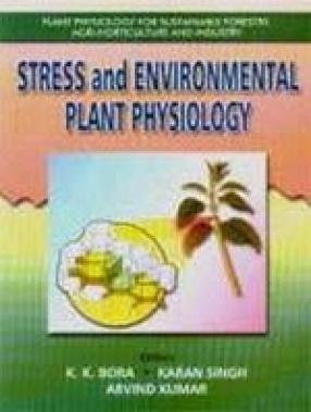 Stress and Environmental Plant Physiology (Plant Physiology for Sustainable Forestry, Agri-Horticulture)