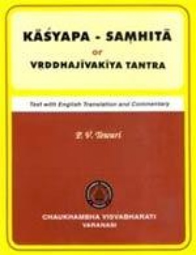 Kasyapa-Samhita or Vrddhajivakiya Tantra
