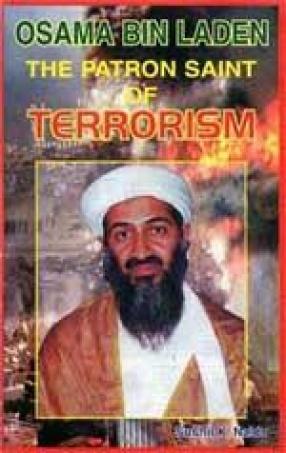 Osama Bin Laden : The Patron Saint of Terrorism