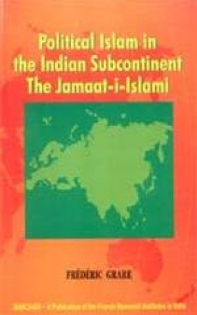 Political Islam in the Indian Subcontinent: The Jamaat-i-Islami