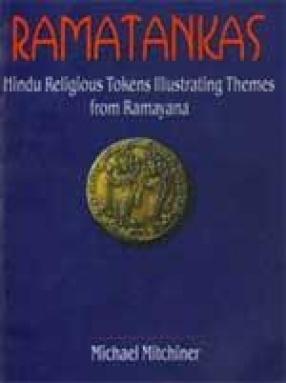 Ramatankas: Hindu Religious Tokens Illustrating Themes from the Ramayana