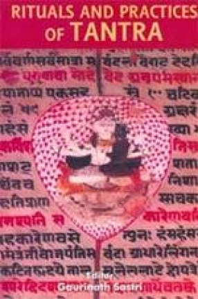 Rituals and Practices of Tantra (In 3 Volumes)