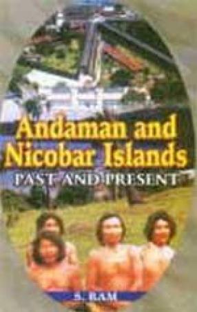 Andaman and Nicobar Islands: Past and Present