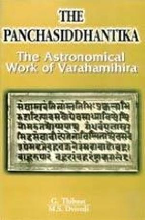 The Panchasiddhantika : The Astronomical Work of Varaha Mihira: The Text, Edition with an Original C