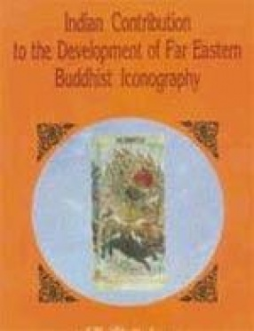 Indian Contribution to the Development of Far Eastern Buddhist Iconography