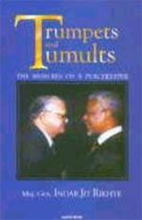 Trumpets and Tumults : The Memoirs of a Peacekeeper
