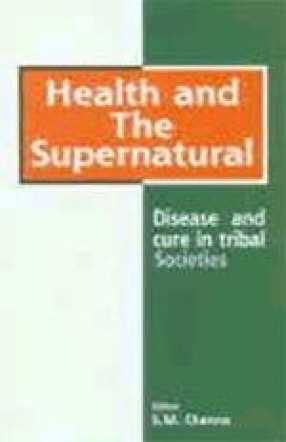 Health and the Supernatural: Disease and Cure in Tribal Societies