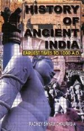 History of Ancient India : Earliest Times to 1000 A.D.
