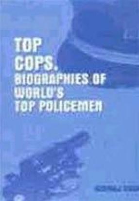 Top Cops : Biographies of World's Top Policemen (In 3 Volumes)