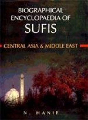 Biographical Encyclopaedia of Sufis: Central Asia and Middle East