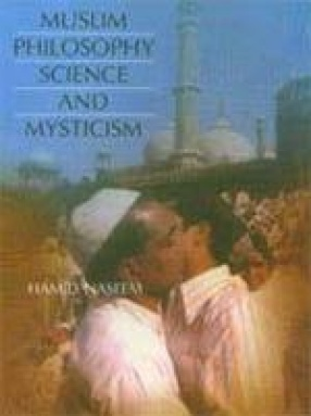 Muslim Philosophy Science and Mysticism