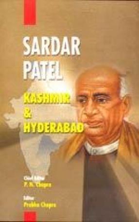 Thematic Volumes on Sardar Vallabhbhai Patel: Kashmir and Hyderabad
