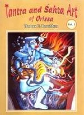Tantra and Sakta Art of Orissa (In 3 Volumes)