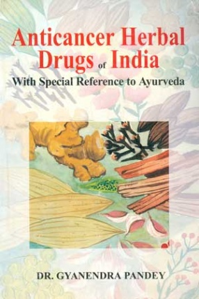 Anticancer Herbal Drugs of India: With Special Reference to Ayurveda