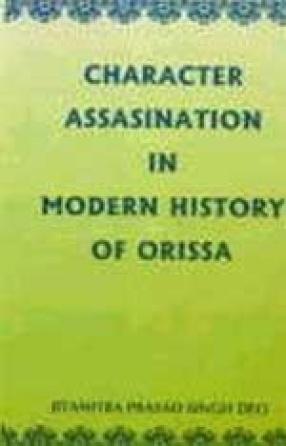 Character Assasination in Modern History of Orissa