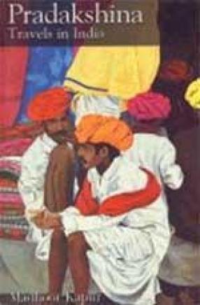 Pradakshina: Travels in India