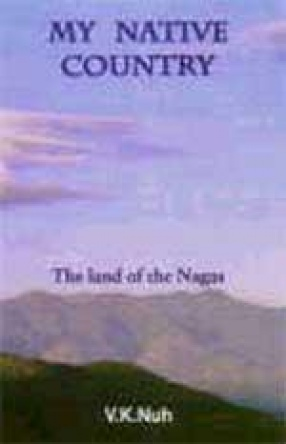 My Native Country: The Land of the Nagas