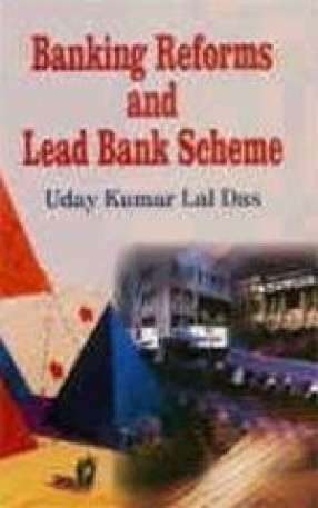 Banking Reforms and Lead Bank Scheme