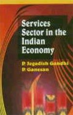 Services Sector in the Indian Economy: Macro Dynamics - Sectoral Dynamics - Policy Issues