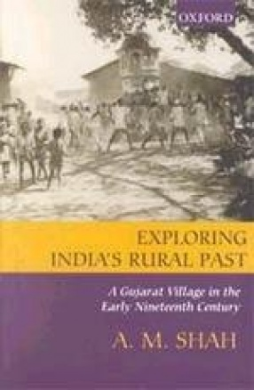 Exploring India's Rural Past: A Gujarat Village in the Early Nineteenth Century