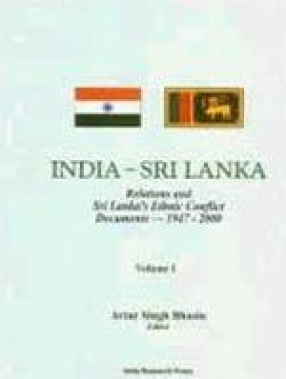 India-Sri Lanka: Relations and Sri Lanka's Ethnic Conflict Documents-1947-2000 (In 5 Volumes)