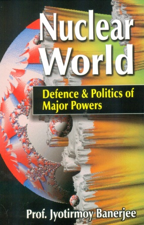 Nuclear World: Defence and Politics of Major Power