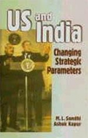 US and India: Changing Strategic Parameters