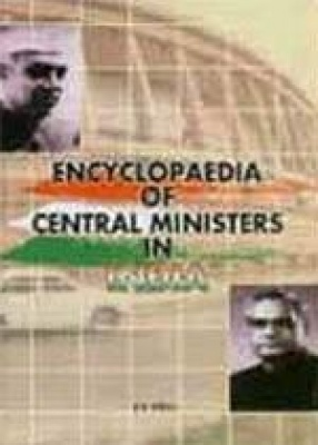 Encyclopaedia of Central Ministers in India