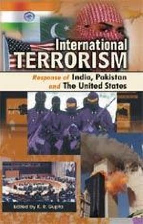 International Terrorism: Response of India, Pakistan and The United States (Vol. V)