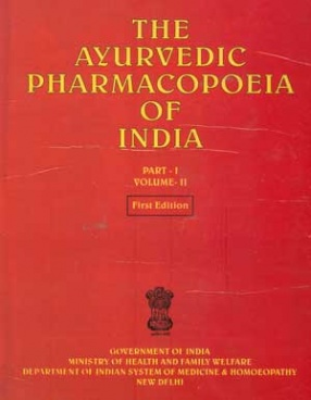 The Ayurvedic Pharmacopoeia of India (Volume II, Part. I)