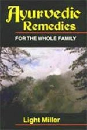 Ayurvedic Remedies: For The Whole Family