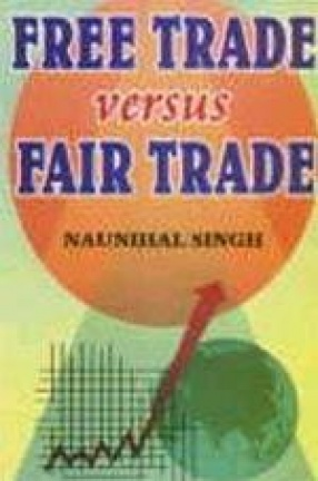Free Trade Versus Fair Trade: A Movement for New Strategy
